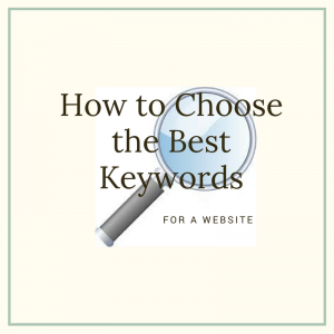 How to Choose the Best Keywords for a Website