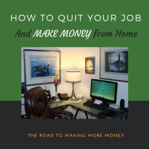 How to Quit Your Job and Make Money from Home
