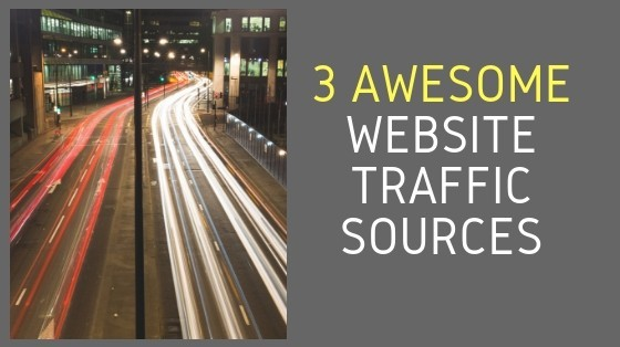 3 Awesome website traffic sources