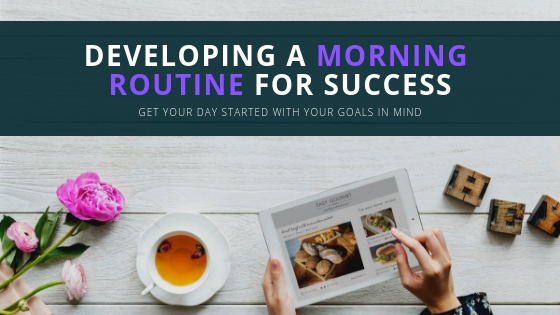 Developing a Morning Routine for Success